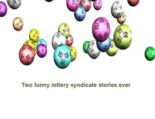 Two funny lottery syndicate stories ever