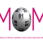 The story of three mothers who have won the lottery