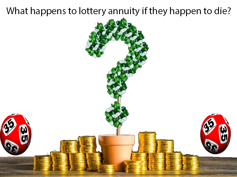 What happens to lottery annuity if they happen to die?