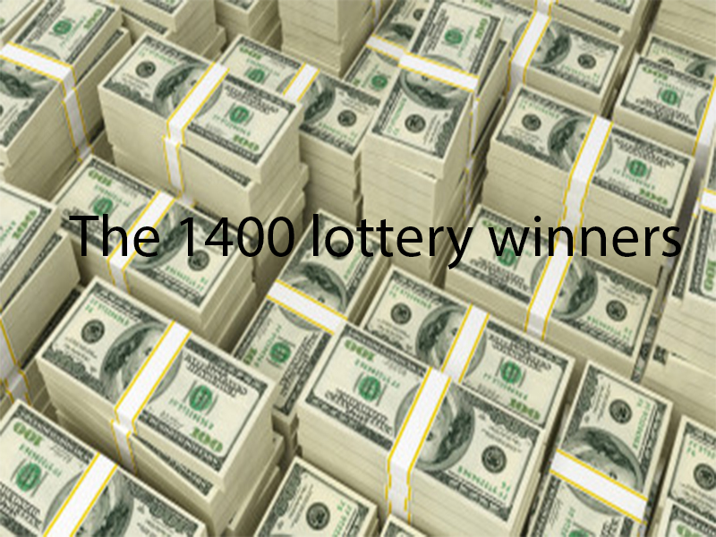 The 1400 lottery winners
