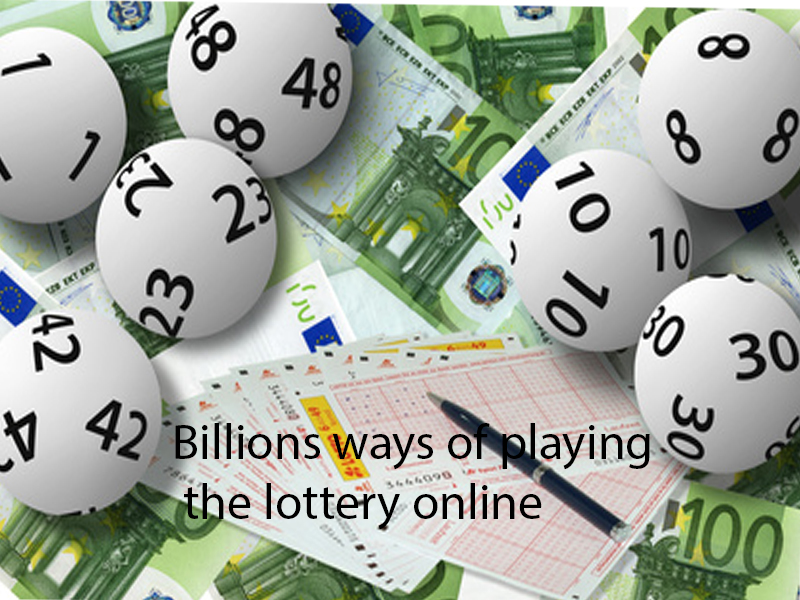 Billions ways of playing the lottery online