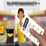 Two lotto weird purchase