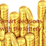 Have smart decisions with the lottery