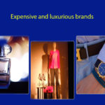 Expensive and luxurious brands